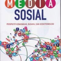 Media Sosial perspektif komunikasi ,budaya dan sosioteknologi