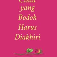 Cinta yang Bodoh Harus Diakhiri - Indie Book Corner