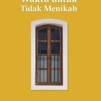Waktu Untuk Tidak Menikah - Amanatia Junda - Indie Book Corner