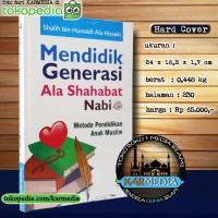 Metode Pendidikan Anak Muslim - Mendidik Generasi Ala Shahabat Nabi