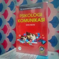 Buku - PSIKOLOGI KOMUNIKASI - Jalaluddin Rahmat
