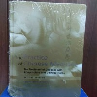 The Practice Of Chinese Medicine Second Edition