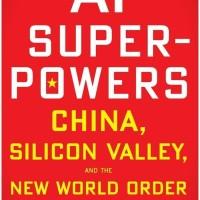 AI Superpowers: China, Silicon Valley, New World Order (BUKU CETAK)
