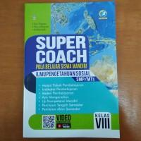 Buku IPS - Buku Super Coach IPS SMP Kelas VIII Kurikulum 2013 Revisi