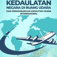 Buku Kedaulatan Negara di Ruang Udara dan Perkembangan Angkutan Udara