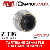 Lensa 7Artisans 25mm F1.8 For Fujifilm X-Mount Garansi Resmi SILVER
