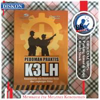 Pedoman Praktis K3LH (Keselamatan dan Kesehatan Kerja & Lingkungan