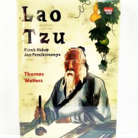 Lao Tzu, Kisah Hidup dan Pemikirannya - Thomas Watters