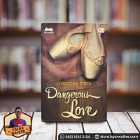 Dangerous Love - Christina Tirta. Novel Indonesia Remaja Preloved