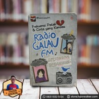 Radio Galau FM, Frekuensi Patah & Cinta yang Kanda. Novel Preloved