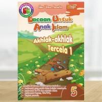 Bacaan Untuk Anak Islam Jilid 5 - Akhlak-akhlak Tercela (1)