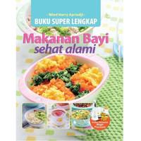 Pendukung MPASI - Buku Super Lengkap Makanan Bayi Sehat Alami Wied