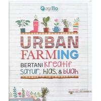 Buku Urban Farming Tanaman di Kota : BERTANI KREATIF SAYUR HIAS BUAH