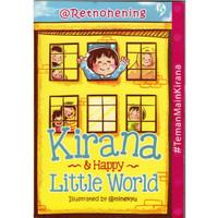 Buku KIRANA DAN HAPPY LITTLE WORLD Retno Hening Seri Teman Main Kirana