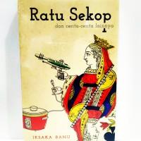 Ratu Sekop dan Cerita-cerita Lainnya - Iksaka Banu