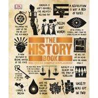 The History Book (Big Ideas Simply Explained) by DK, R.G. Grant