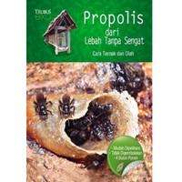 Buku Propolis dari Lebah Tanpa Sengat - Peluang Usaha Panen Madu Mudah