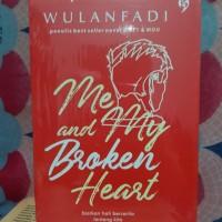Novel - ME AND MY BROKEN HEART - Wulanfadi