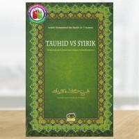TAUHID VS SYIRIK, Menyingkap Kerancuan dalam Memahaminya