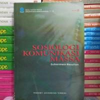 Buku UT SOSIOLOGI KOMUNIKASI MASSA Edisi 2 by Zulkarimein Nasution