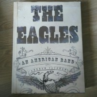 BUKU IMPOR ANTIK *THE EAGLES: AN AMERICAN BAND* by ANDREW VAUGHAN