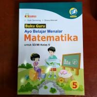 Buku Guru Ayo Belajar Menalar Matematika SD Kelas 5 Kur. 2013 Revisi