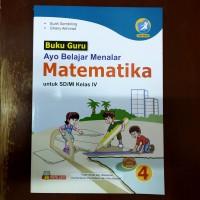 Buku Guru Ayo Belajar Menalar Matematika SD Kelas 4 Kur. 2013 Revisi