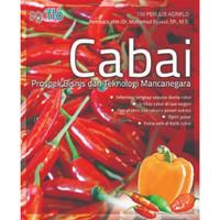 Buku Pertanian Bertanam : CABAI Prospek Bisnis Teknologi Mancanegara
