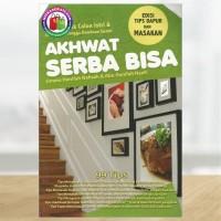 AKHWAT SERBA BISA - Edisi Tips Dapur dan Masakan