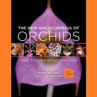 The New Encyclopedia of Orchids Isobyl La Croix (Hardcover)