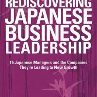 Rediscovering Japanese Business Leadership: 15 Japanese... [eBook]