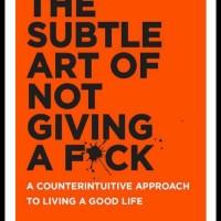 The Subtle Art of not Giving a f*ck (Buku Berkualitas)