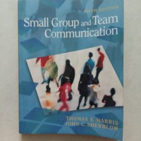 Small Group and Team Communication 5ed / Thomas E.Harris