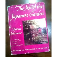 THE ART OF THE JAPANESE GARDEN By Tatsuo Ishimoto