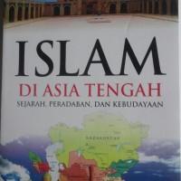Buku Islam Di Asia Tengah Sejarah Peradaban Dan Kebudayaan
