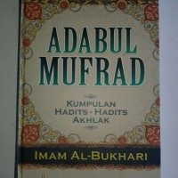 Buku Adabul Mufrad Kumpulan Hadits-Hadits Akhlak