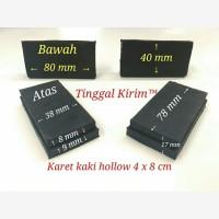 Karet hollow 4x8 cm / Kaki karet holo 40x80 mm / hollo 4x8 cm