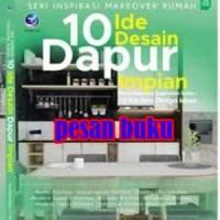 Buku 10 Ide Desain Dapur Impian - Trias Mahendarto