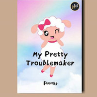 Novel My Pretty Troublemaker