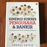 Sinergi Sukses Pengusaha & Bankir - Thomas Arifin
