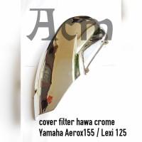 cover tutup filter hawa crome Yamaha Aerox 155 Lexi 125