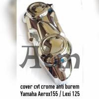 cover tutup cvt crome Yamaha Aerox 155 Lexi 125