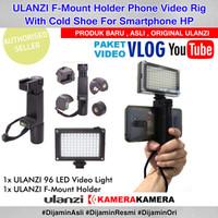 PAKET VLOG SMARTPHONE Ulanzi F-Mount Holder Phone Video Rig + 96LED