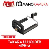 U-Holder Phone Holder Universal Clamp Takara MPH-A MPHA untuk Tongsis