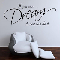 """Wall Decal - Stiker Dinding """"IF YOU CAN DREAM IT, YOU CAN DO IT"""""""