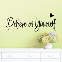 """Wall Decal - Stiker Dinding """"BELIEVE IN YOURSELF"""" #02"""