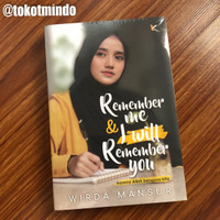 REMEMBER ME & I WILL REMEMBER YOU (Wirda Mansur)