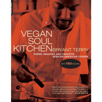 Vegan Soul Kitchen: Fresh, Healthy, Creative African-American Cuisine