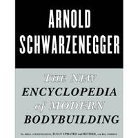 The New Encyclopedia of Modern Bodybuilding by Arnold Schwarzenegger