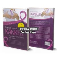 Buku Kesehatan : Kupas Tuntas Kanker Payudara, Leher Rahim, dan Rahim